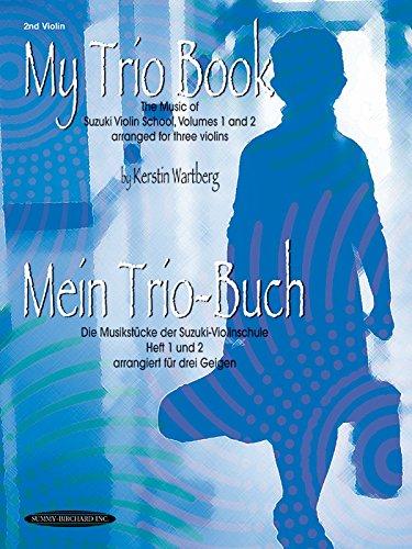 My Trio Book/Mein Trio-Buch: 2nd Violin: The Music of Suzuki Violin School, Volumes 1 and 2 Arranged for Three Violins/Die Musikstucke Der Suzuki-Viol: 1-2 by Kerstin Wartberg (1-Jun-2002) Paperback