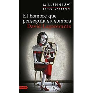 El hombre que perseguía su sombra (Serie Millennium 5) (Áncora & Delfín nº 1) (Spanish Edition)