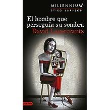 El hombre que perseguía su sombra (Serie Millennium 5) (Áncora & Delfín)