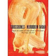 [(Crossbones)] [ By (author) Nuruddin Farah ] [June, 2013]
