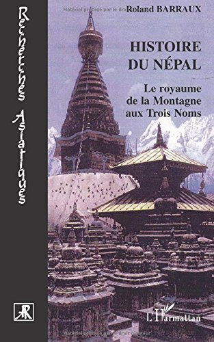 Histoire du Népal : Le royaume de la Montagne aux Trois Noms par Roland Barraux