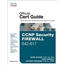 CCNP Security Firewall 642-617 Official Cert Guide 1st edition by Hucaby, David, Garneau, Dave, Sequeira, Anthony (2011) Gebundene Ausgabe
