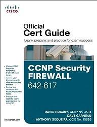 CCNP Security Firewall 642-617 Official Cert Guide 1st edition by Hucaby, David, Garneau, Dave, Sequeira, Anthony (2011) Gebundene Ausgabe