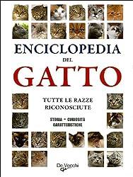 Enciclopedia del gatto. Tutte le razze riconosciute. Storia, curiosità, caratteristiche