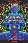 L'énergie vitale et ses pouvoirs par Deschamps