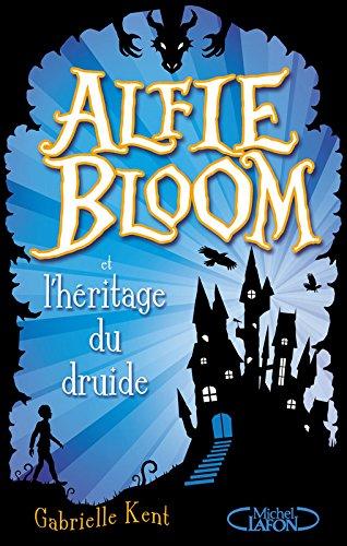 Alfie Bloom (1) : Alfie Bloom et l'héritage du druide