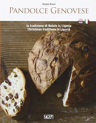 Pandolce genovese. La tradizione di Natale in Liguria (Buono a sapersi. Piaceri da gustare)