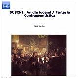 Busoni, F.: Piano Music, Vol. 1 (Harden) - An Die Jugend / Fantasia Contrappuntistica