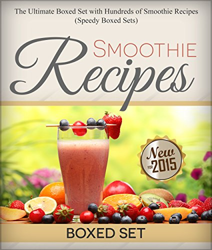 Smoothie Recipes: Ultimate Boxed Set with 100+ Smoothie Recipes: Green Smoothies, Paleo Smoothies and Juicing (English Edition)