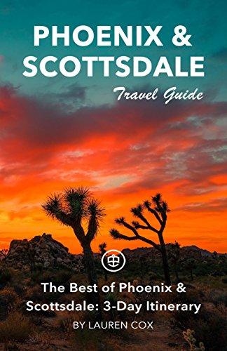 Phoenix & Scottsdale Travel Guide (Unanchor) - The Best of Phoenix & Scottsdale: 3-Day Itinerary (English Edition)