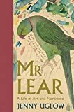 Mr Lear: A Life of Art and Nonsense (Hardcover)