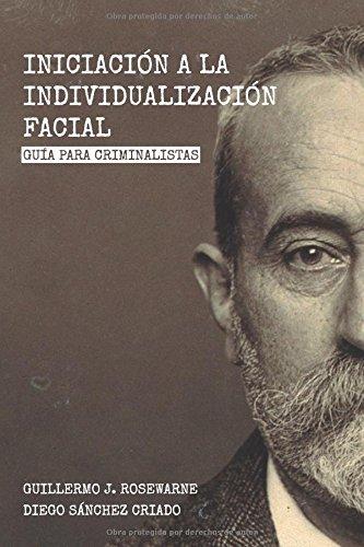 Iniciación a la individualización facial: Guía para criminalistas