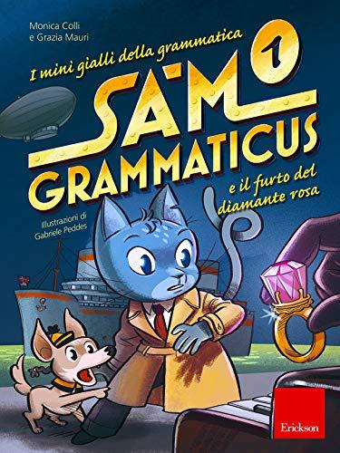Sam Grammaticus e il furto del diamante rosa. I mini gialli della grammatica: 1