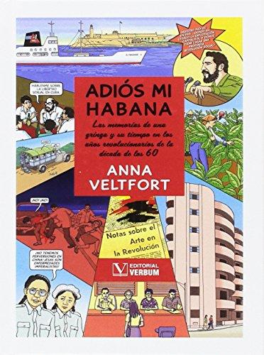 Adiós mi Habana (Serie Biblioteca Cubana) por Anna Veltfort