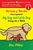 Perrazo y Perrito van a pasear/Big Dog and Little Dog Going for a Walk (reader) (Green Light Readers Level 1)
