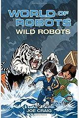 Reading Planet KS2 - World of Robots: Wild Bots - Level 2: Mercury/Brown band (Rising Stars Reading Planet) Paperback