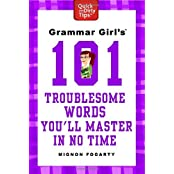 Grammar Girl's 101 Troublesome Words You'll Master in No Time (Quick & Dirty Tips) by Mignon Fogarty (2012-07-03)