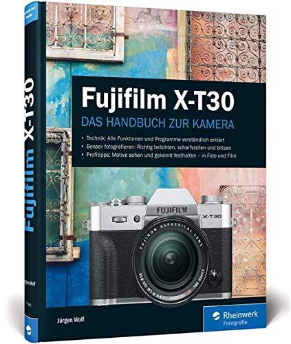 Fujifilm X-T30: Das Handbuch zur Kamera -