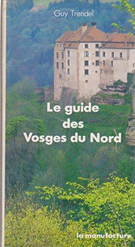 Le guide des Vosges du Nord par Guy Trendel