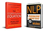 Persuasion: 2 Manuscripts - The Persuasion Equation & NLP: Persuasive Language Hacks (Persuasion, Influence, NLP, Neuro Linguistic Programming Book 1)
