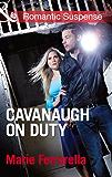 Cavanaugh on Duty (Mills & Boon Romantic Suspense) (Cavanaugh Justice, Book 24) (Cavanaugh Justice Series)