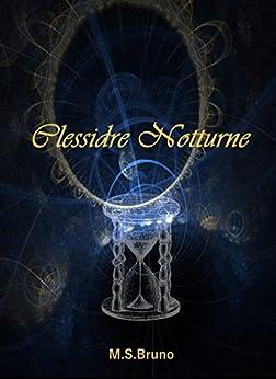 Clessidre Notturne di [Bruno, M.S.]