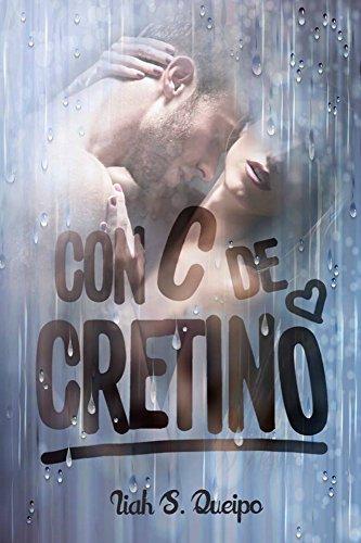 Con C de Cretino.