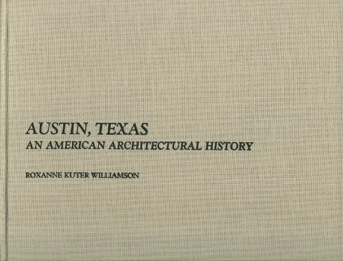Austin, Texas;: An American architectural history by Roxanne Williamson (1973-08-02)