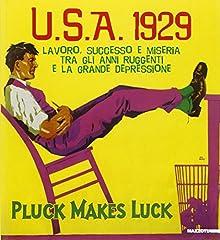 Idea Regalo - U.S.A. 1929. Lavoro, successo e miseria tra gli anni ruggenti e la grande depressione. Catalogo della mostra (Bologna, 1 febbraio 2005-10 marzo 2005). Ediz. illustrata