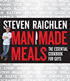 Man Made Meals: The Essential Cookbook for Guys (English Edition)