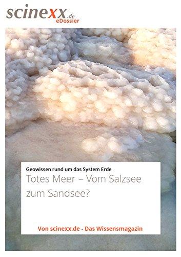 Totes Meer: Vom Salzsee zum Sandsee?