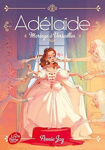 Adélaïde - tome 2: Mariage à Versailles