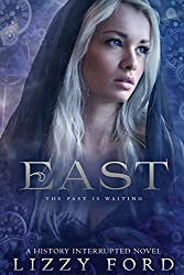 East (History Interrupted) by Lizzy Ford (2016-01-01)