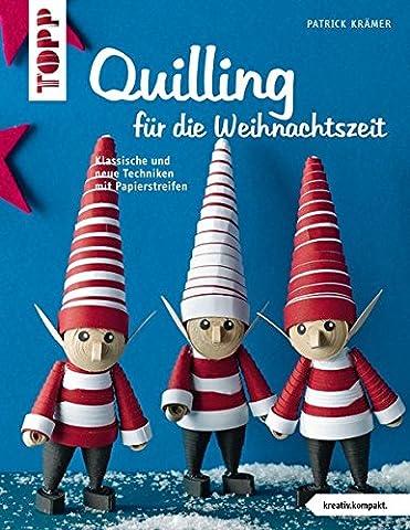 Quilling für die Weihnachtszeit (kreativ.kompakt.): Klassische und neue Techniken mit