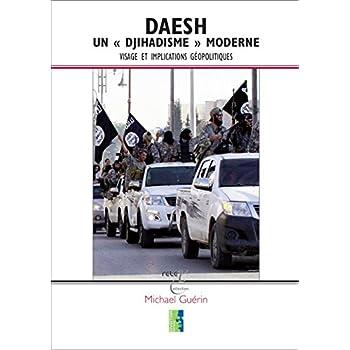 Daesh, un 'Djihadisme' Moderne : Visage et Implications Géopolitiques