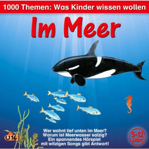 1000 Themen - Was Kinder wissen wollen: Im Meer