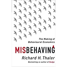 Misbehaving: The Making of Behavioural Economics by Thaler, Richard H (May 7, 2015) Hardcover