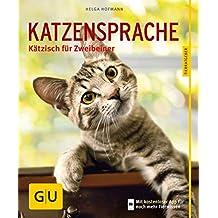 Katzensprache: Kätzisch für Zweibeiner (GU Tierratgeber)