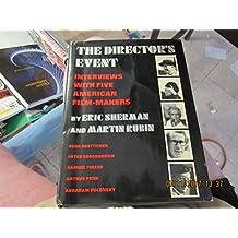 The Directors Event : Interviews with Five American Film-Makers : Budd Boetticher, Peter Bogdanovich, Samuel Fuller, Arthur Penn, Abraham Polonsky / by Eric Sherman and Martin Rubin