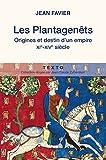 Les Plantagenêts - Origines et destin d'un empire (XIe-XIVe siècle)