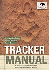 Tracker manual: A practical guide to animal tracking in southern Africa (Van Den Heever)