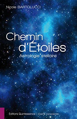 Chemin d'Étoiles: Astrologie stellaire (Éveil & Conscience) par Nicole Bartolucci
