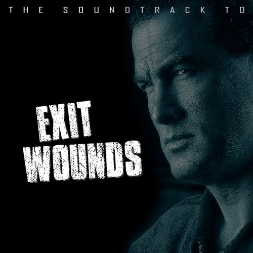 The Soundtrack to Exit Wounds ...