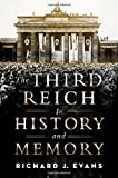 The Third Reich in History and Memory by Richard J. Evans (2015-03-23)