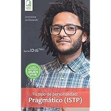 Tu tipo de personalidad: Pragmático (ISTP)