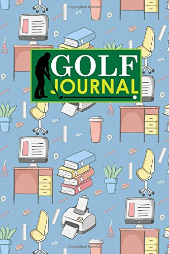 Golf Journal: Book Golf, Golf Score Book, Golf Course Yardage, Golf Yardage Book Template: Volume 36 (Golf Journals) por Rogue Plus Publishing