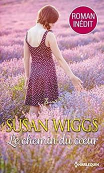 Le chemin du coeur par Wiggs Susan