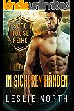 In sicheren Händen (Safe House Reihe 1)