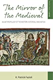 The Mirror of the Medieval: An Anthropology of the Western Historical Imagination (Making Sense of History Book 29)