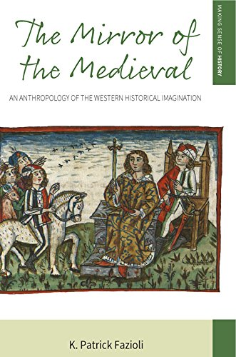 dieval: An Anthropology of the Western Historical Imagination (Making Sense of History Book 29) (English Edition) ()
